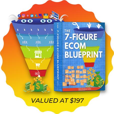 Download my 7 Figure Ecom Blueprint
